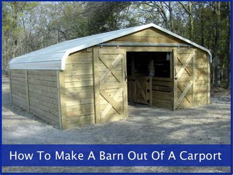 How To Make A Car Port by How To Make A Barn Out Of A Carport Homestead Survival