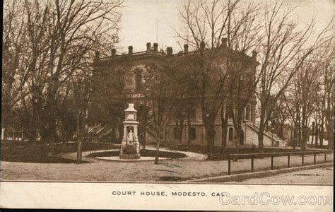 The House Modesto Ca by Court House Modesto Ca Postcard