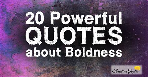 20 powerful quotes about boldness christianquotes info