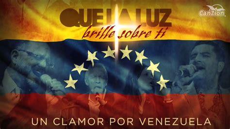 imagenes de venezuela cristianas que la luz brille sobre ti hd clamor por venezuela youtube