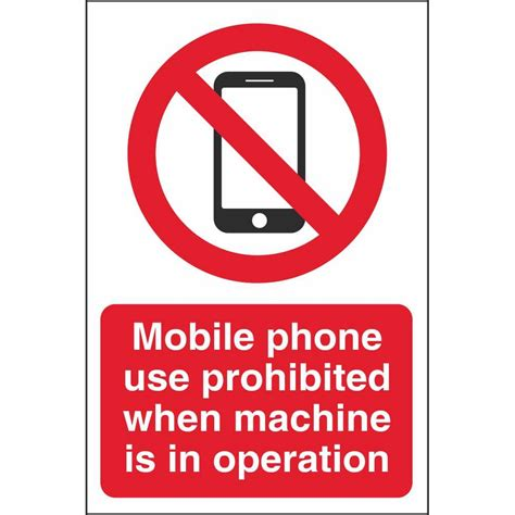 mobile phone hazards mobile phone prohibition signs workplace machine safety