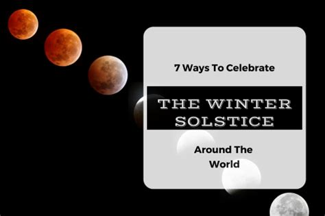 7 Ways To Celebrate The Start Of by Seven Traditional Ways To Celebrate The Winter Solstice