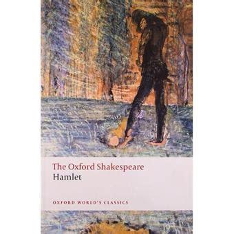 libro oxford literature companions macbeth oxford world s classics the oxford shakespeare hamlet sinopsis y precio fnac