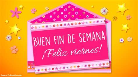 imagenes de feliz san viernes tarjeta de feliz viernes hola saludos y buen d 237 a tarjetas