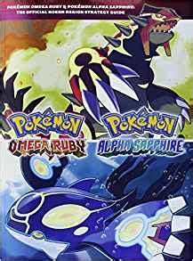 alpha guide books pok 233 mon omega ruby pok 233 mon alpha sapphire the official