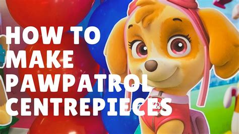 Home Balloon Decoration by How To Make Paw Patrol Centerpieces Free Printables Included Youtube