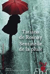 sentinelle de la pluie tatiana de rosnay decitre 9782350874425 livre