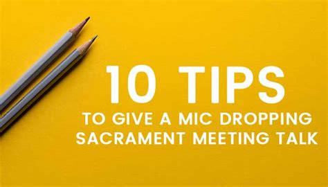 10 Tips On How To Give A 10 tips to give a mic dropping sacrament meeting talk