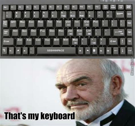 Meme Keyboard - sean connery s keyboard by darthsandstorm meme center