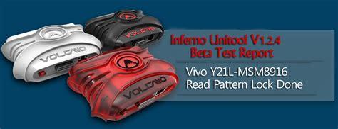 vivo y31l msm8916 pattern lock read unitool done volcano 3 0 inferno uni tool v1 2 4 beta has been started