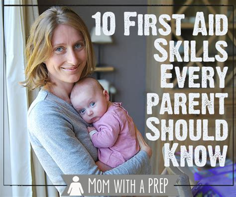 10 Parenting Tips Every Parent Should by 10 Aid Skills Every Parent Should With A Prep
