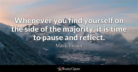 which side does st go on whenever you find yourself on the side of the majority it is time to pause and reflect mark
