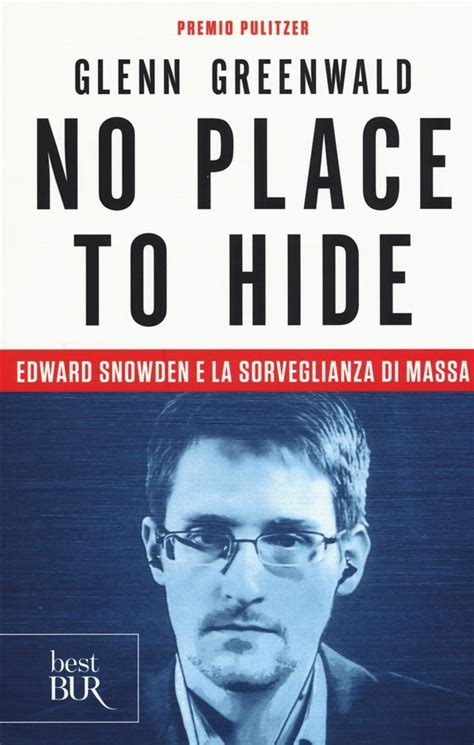 No Place To Hide Glenn Greenwald libro no place to hide di g greenwald lafeltrinelli