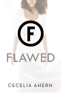 flawed flawed 1 libro e descargar gratis recensione 5 flawed di cecelia ahern milioni di particelle