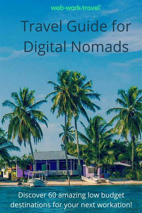 the digital nomad s guide to the world 2018 14 destinations in depth profiles books travel guide for digital nomads webworktravel