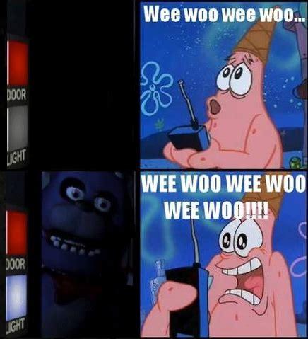 Woo Girls Meme - wee woo five nights at freddy s know your meme