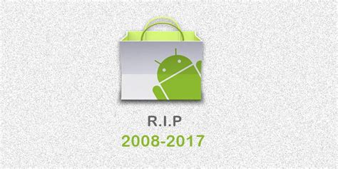 android market will kill android market on june 30 the android soul