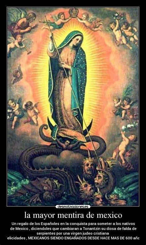 la guadalupana desmotivaciones im 225 genes y carteles de religion pag 476 desmotivaciones