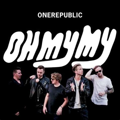 onerepublic s oh my my album review idolator