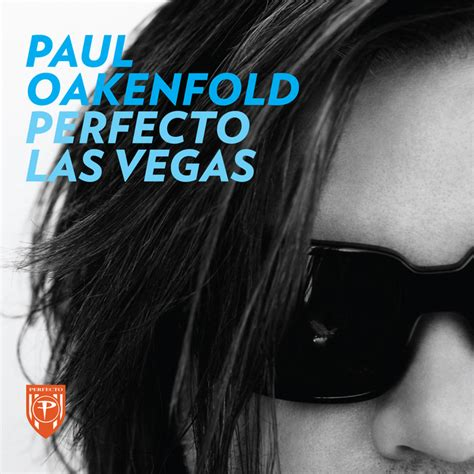 paul oakenfold trance various paul oakenfold perfecto las vegas unmixed tracks