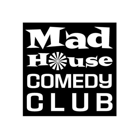 Mad House Comedy Club Events And Concerts In San Diego Mad House Comedy Club Eventful