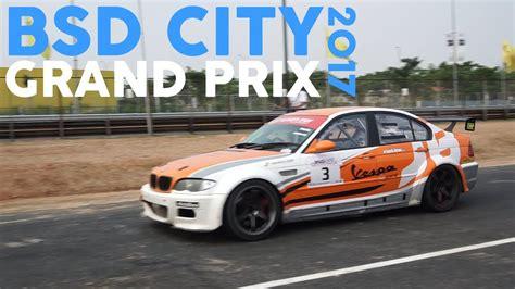 film balap mobil di indonesia mobil balap di jalan raya bsd city gp 2017 carvlog