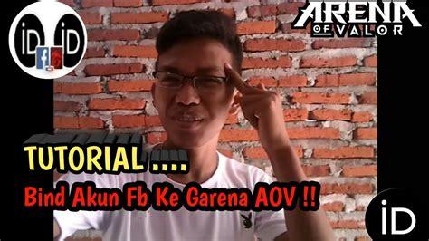 fb aov tutorial begini cara bind akun fb ke garena aov