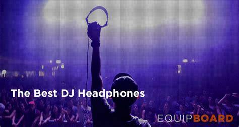 best dj headphones the 5 best dj headphones to buy in 2018 equipboard 174