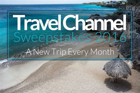 Enter Travel Channel Sweepstakes - travel channel sweepstakes 2016 lets you win a trip every month winzily