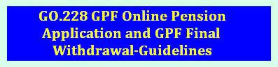 Gpf Withdrawal Letter Go 228 Dt 24 8 12 Guidelines On Gpf Pension Application Gpf Withdrawal Gpf
