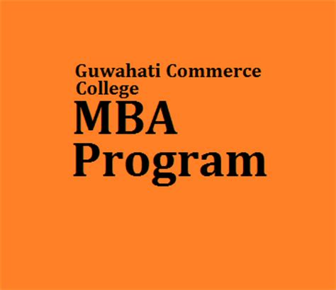 Guwahati Commerce College Mba by Gauhati Commerce College Invites Applications For Mba