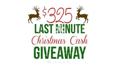 Christmas Cash Giveaway - last minute christmas cash giveaway