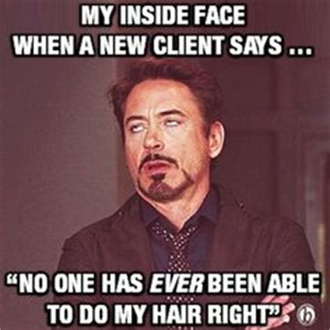 Hairstylist Memes - 1000 ideas about salon humor on pinterest hairstylist