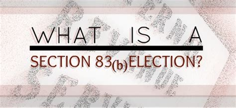 irs section 83b what is a section 83 b election startup law blog