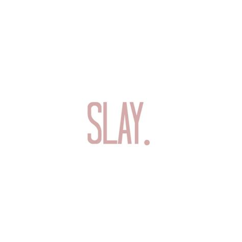how to slay inspiration from the and of black style books slay quotes
