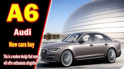 New Model Audi A6 by 2019 Audi A6 2019 Audi A6 3 0 Audi A6 New Model 2019