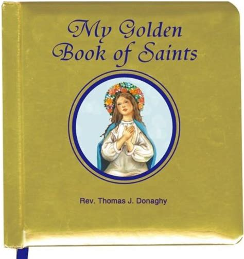 picture book of saints my golden book of saints donaghy catholic book