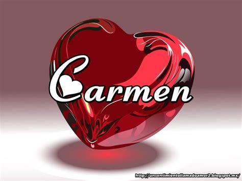 imagenes de el nombre carmen un sentimiento llamado amor corazones con nombre de mujer
