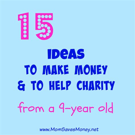 How Can A 15 Year Old Make Money Fast Online - 15 money making ideas ways to help charity from my 9 year old mom saves money