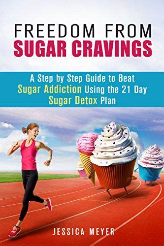 Freedom Detox by Book Freedom From Sugar Cravings A Step By Step Guide To