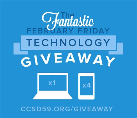 Technology Giveaways 2015 - ccsd59 the fantastic february friday technology giveaway