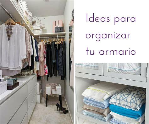 ideas para organizar el armario 5 ideas para ordenar el armario decoraci 243 n