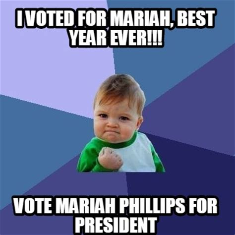 I Voted Meme - meme creator i voted for mariah best year ever vote