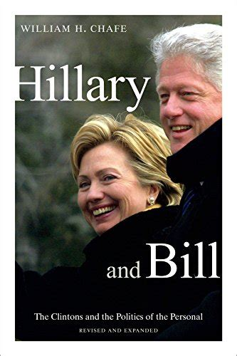 bill hillary clinton biography biography of author william h chafe booking appearances