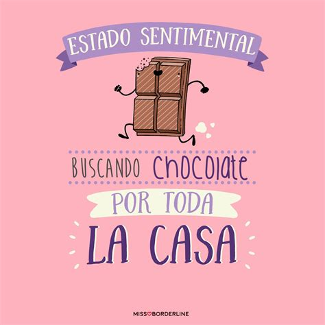 imagenes estado sentimental estado sentimental buscando chocolate por toda la casa