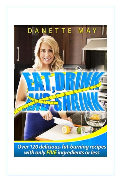 Http Fit Danettemay Detox Bikinibodydetoxebook Pdf by Danette May Eat Drink And Shrink Burning Recipes