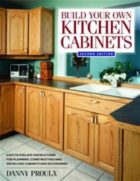 build my own kitchen cabinets build your own kitchen cabinets the woodworker s library