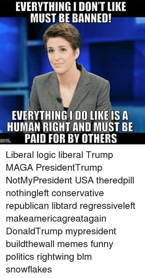 Funny Conservative Memes - 25 best memes about liberal logic liberal logic memes