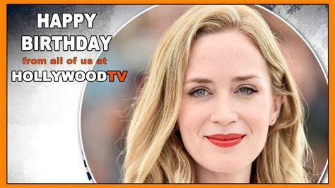 celebrity news and gossip hollywood happy birthday emily blunt hollywood tv celebrity news
