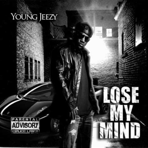 lose my mond young jeezy quotes quotesgram